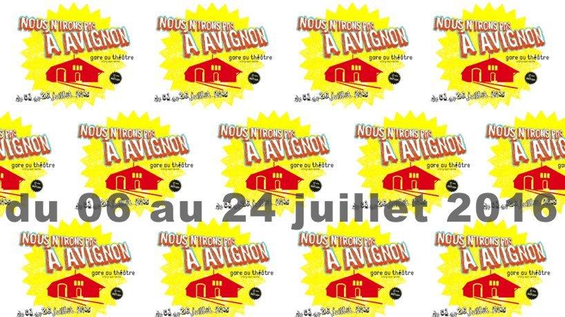 Compagnie Héliotropion - Nous n'irons pas à Avignon 2016